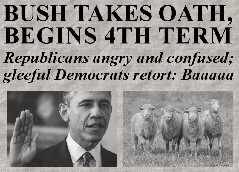 BUSH TAKES OATH, BEGINS 4TH TERM / Republicans angry and confused; gleeful Democrats retort: Baaaaa / pictures of President Obama and four sheep